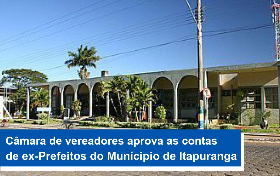 Câmara de vereadores aprova as contas de ex-Prefeitos do Munícipio de Itapuranga
